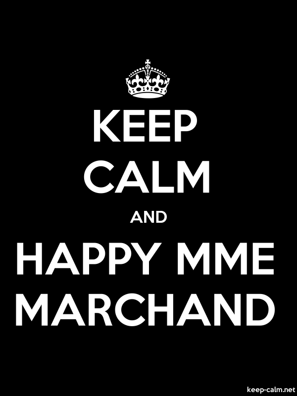 KEEP CALM AND HAPPY MME MARCHAND - white/black - Default (600x800)
