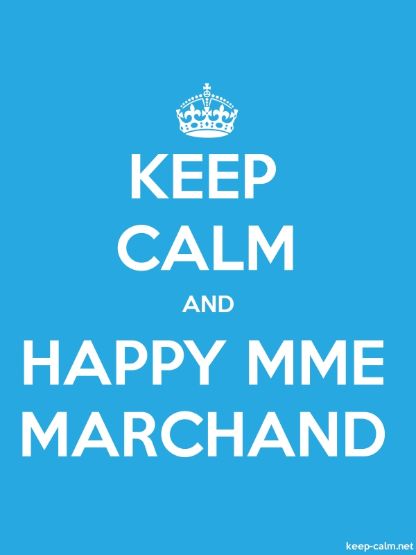 KEEP CALM AND HAPPY MME MARCHAND - white/blue - Default (600x800)