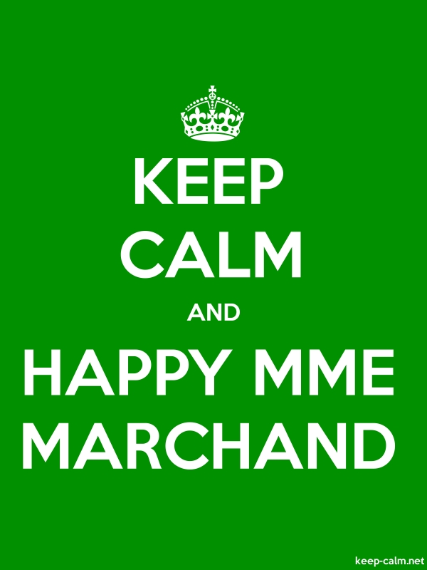KEEP CALM AND HAPPY MME MARCHAND - white/green - Default (600x800)