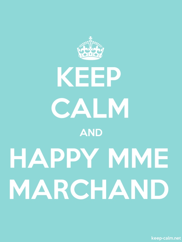 KEEP CALM AND HAPPY MME MARCHAND - white/lightblue - Default (600x800)