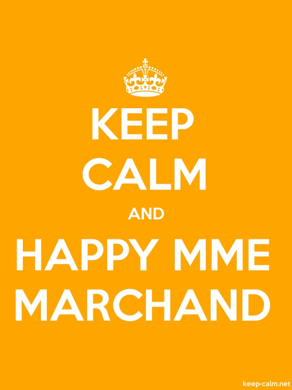 KEEP CALM AND HAPPY MME MARCHAND - white/orange - Default (600x800)
