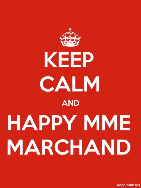 KEEP CALM AND HAPPY MME MARCHAND - white/red - Default (600x800)