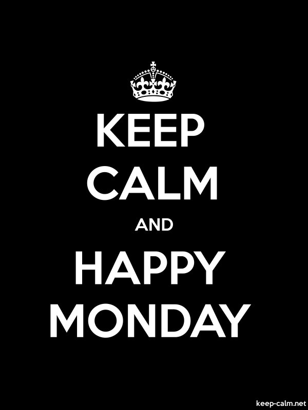 KEEP CALM AND HAPPY MONDAY - white/black - Default (600x800)