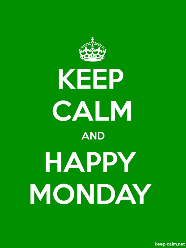 KEEP CALM AND HAPPY MONDAY - white/green - Default (600x800)