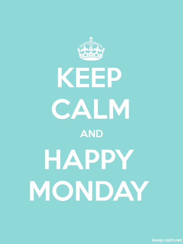 KEEP CALM AND HAPPY MONDAY - white/lightblue - Default (600x800)