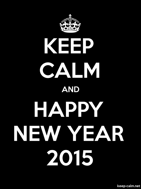 KEEP CALM AND HAPPY NEW YEAR 2015 - white/black - Default (600x800)