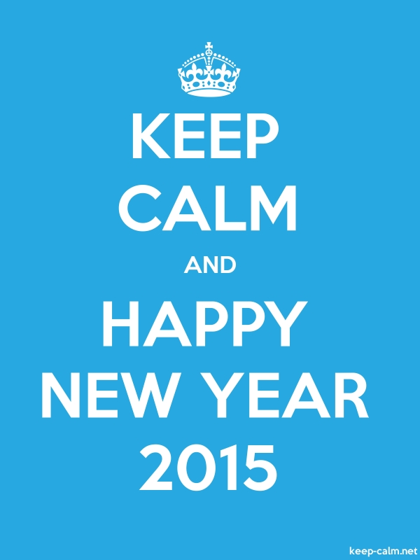KEEP CALM AND HAPPY NEW YEAR 2015 - white/blue - Default (600x800)