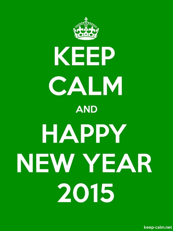 KEEP CALM AND HAPPY NEW YEAR 2015 - white/green - Default (600x800)