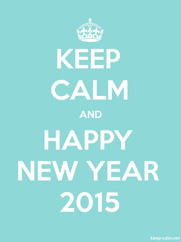 KEEP CALM AND HAPPY NEW YEAR 2015 - white/lightblue - Default (600x800)