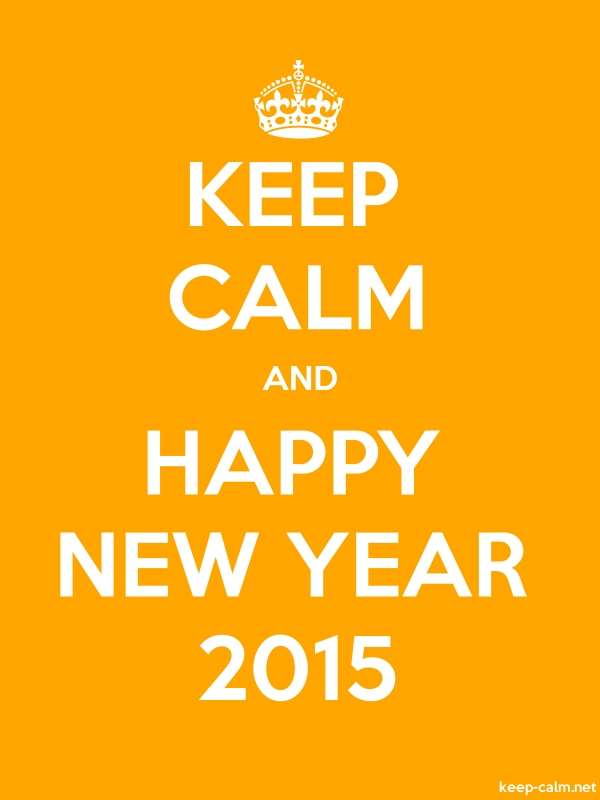 KEEP CALM AND HAPPY NEW YEAR 2015 - white/orange - Default (600x800)