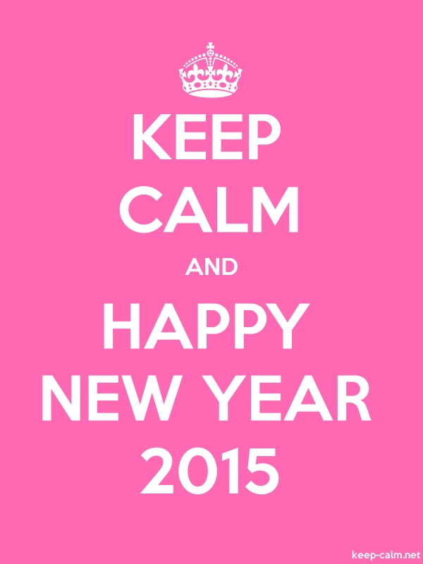 KEEP CALM AND HAPPY NEW YEAR 2015 - white/pink - Default (600x800)