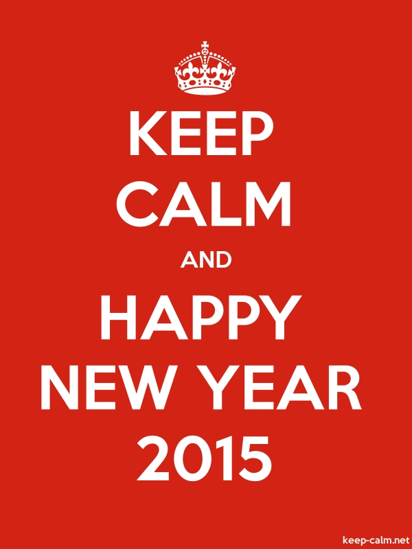 KEEP CALM AND HAPPY NEW YEAR 2015 - white/red - Default (600x800)