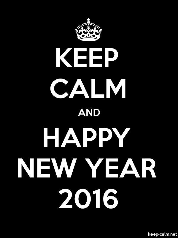 KEEP CALM AND HAPPY NEW YEAR 2016 - white/black - Default (600x800)