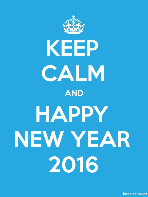 KEEP CALM AND HAPPY NEW YEAR 2016 - white/blue - Default (600x800)