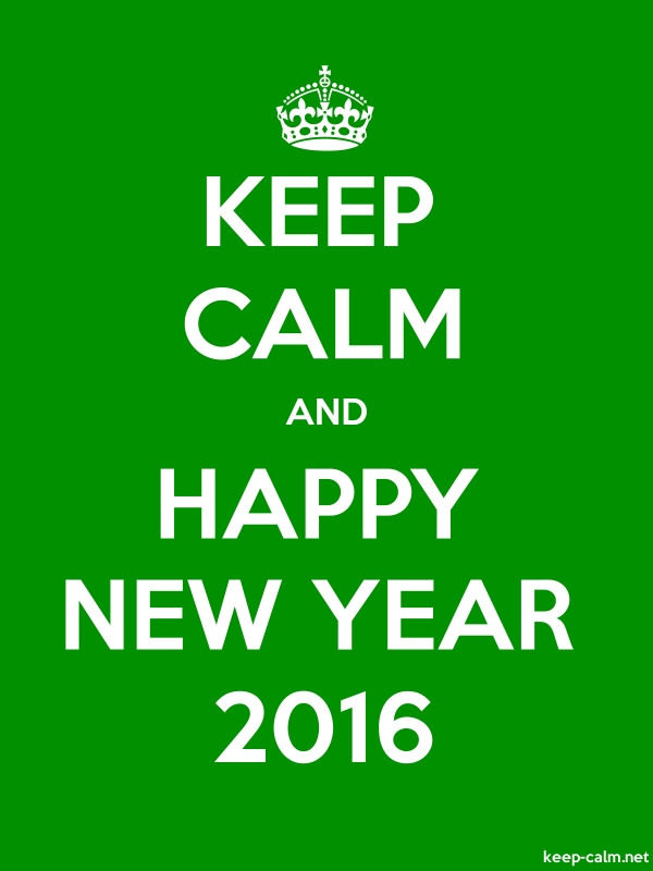 KEEP CALM AND HAPPY NEW YEAR 2016 - white/green - Default (600x800)