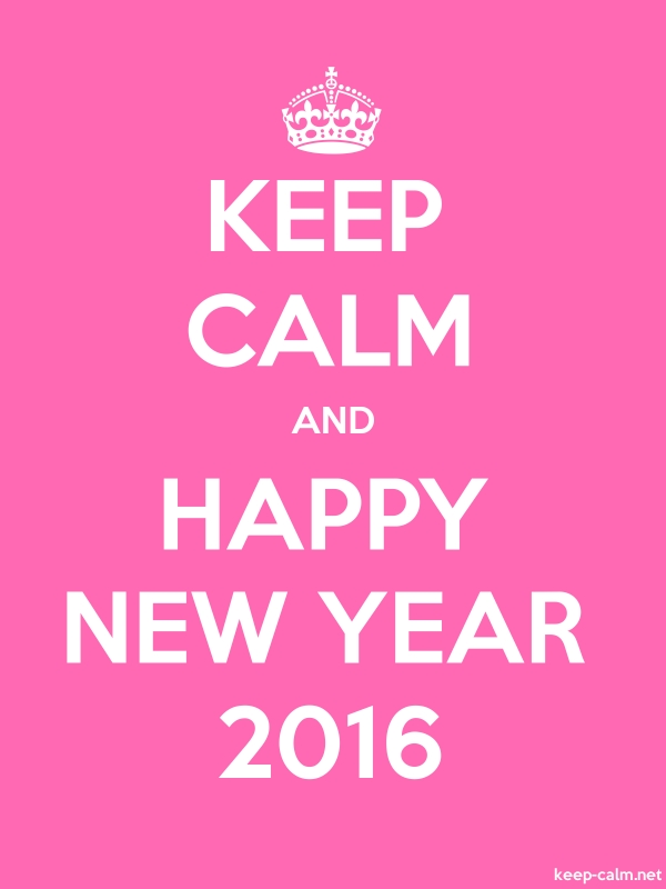 KEEP CALM AND HAPPY NEW YEAR 2016 - white/pink - Default (600x800)