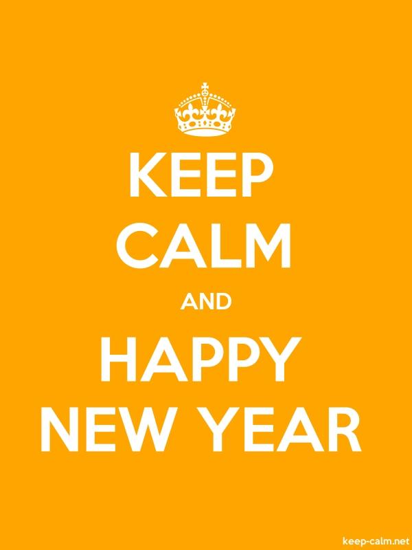 KEEP CALM AND HAPPY NEW YEAR - white/orange - Default (600x800)