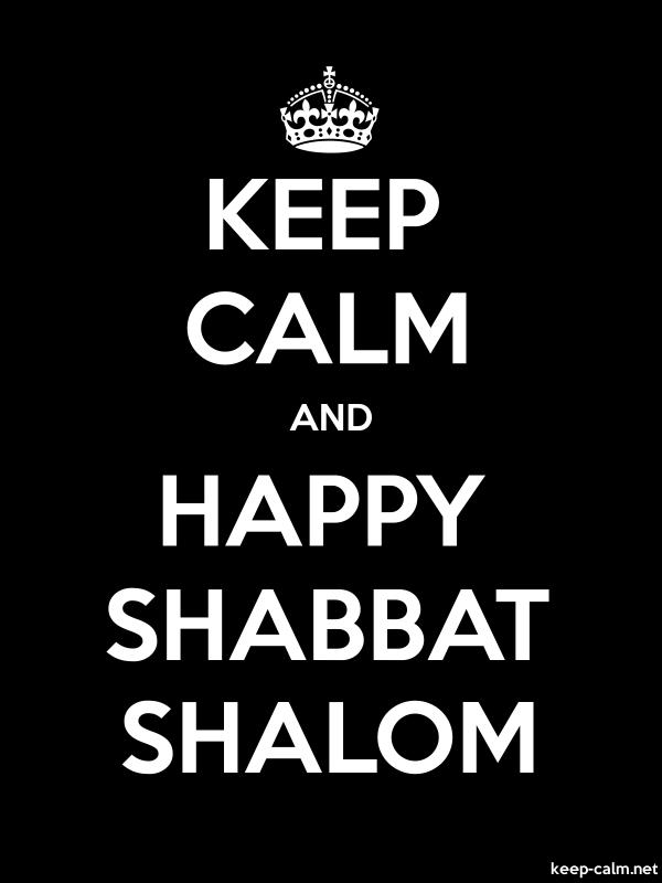KEEP CALM AND HAPPY SHABBAT SHALOM - white/black - Default (600x800)