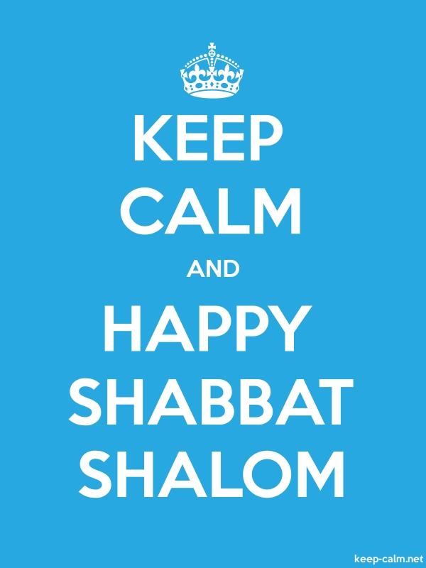 KEEP CALM AND HAPPY SHABBAT SHALOM - white/blue - Default (600x800)