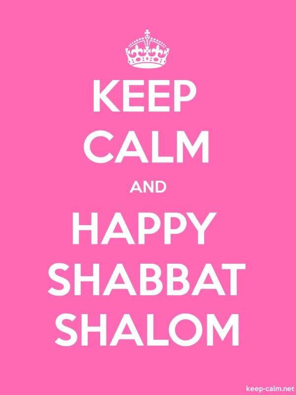 KEEP CALM AND HAPPY SHABBAT SHALOM - white/pink - Default (600x800)