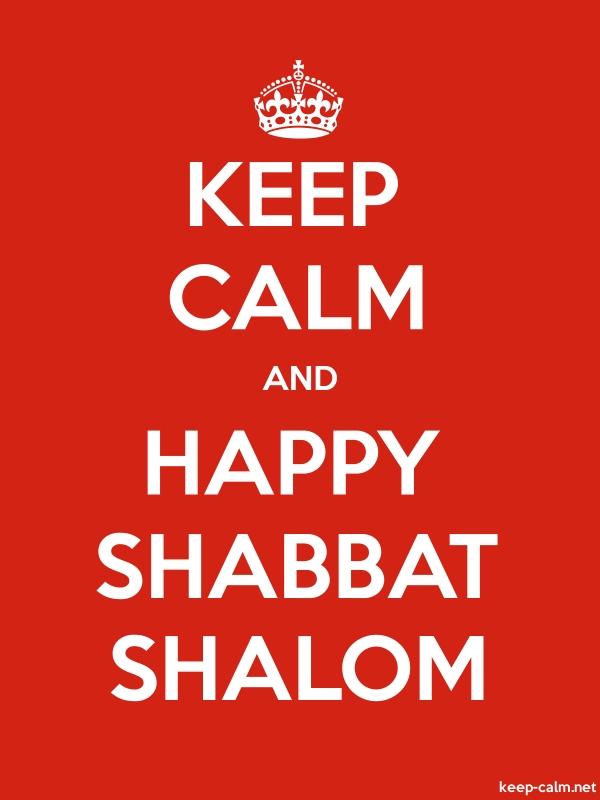 KEEP CALM AND HAPPY SHABBAT SHALOM - white/red - Default (600x800)