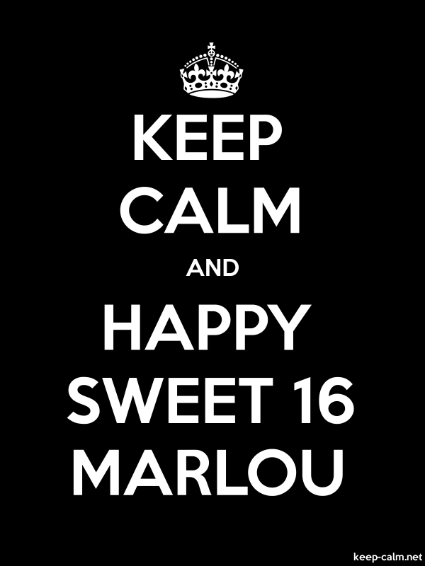 KEEP CALM AND HAPPY SWEET 16 MARLOU - white/black - Default (600x800)