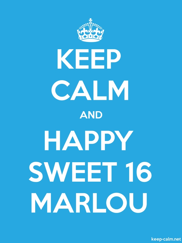 KEEP CALM AND HAPPY SWEET 16 MARLOU - white/blue - Default (600x800)