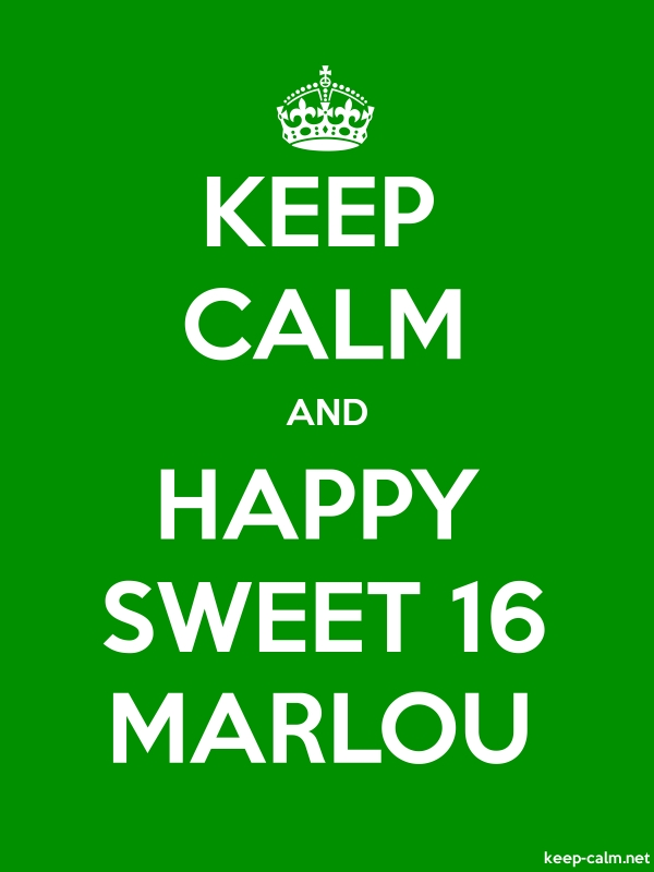KEEP CALM AND HAPPY SWEET 16 MARLOU - white/green - Default (600x800)