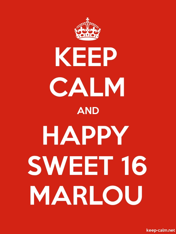 KEEP CALM AND HAPPY SWEET 16 MARLOU - white/red - Default (600x800)