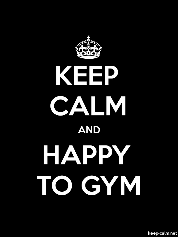 KEEP CALM AND HAPPY TO GYM - white/black - Default (600x800)