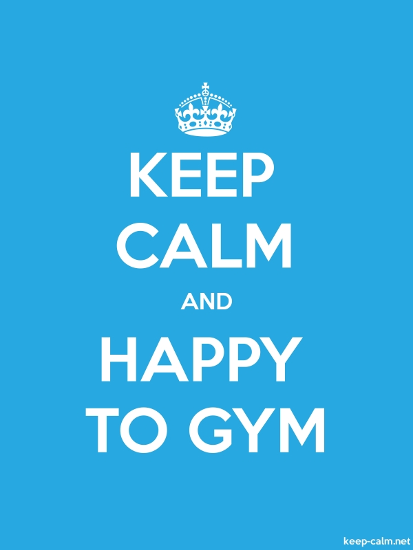KEEP CALM AND HAPPY TO GYM - white/blue - Default (600x800)