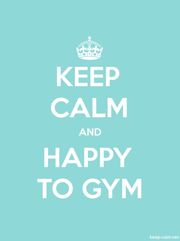 KEEP CALM AND HAPPY TO GYM - white/lightblue - Default (600x800)