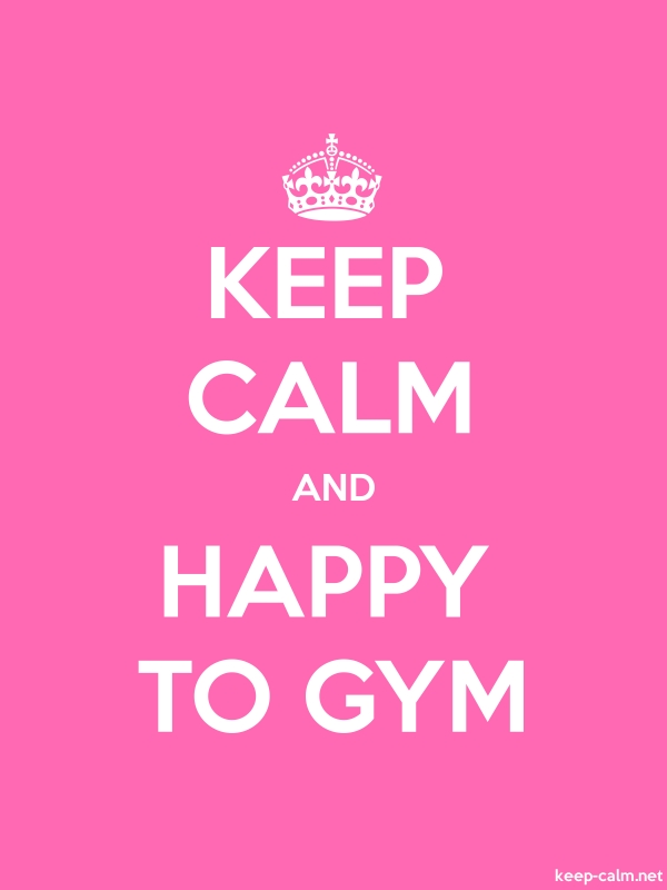 KEEP CALM AND HAPPY TO GYM - white/pink - Default (600x800)