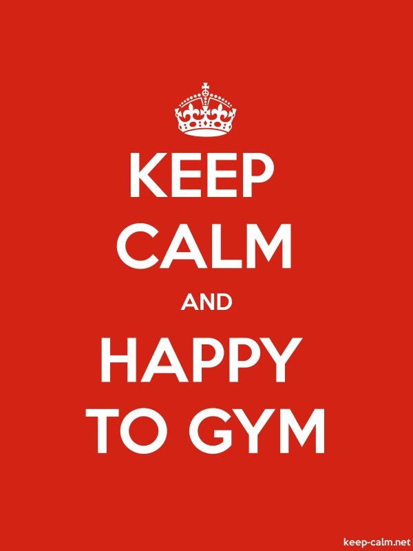 KEEP CALM AND HAPPY TO GYM - white/red - Default (600x800)