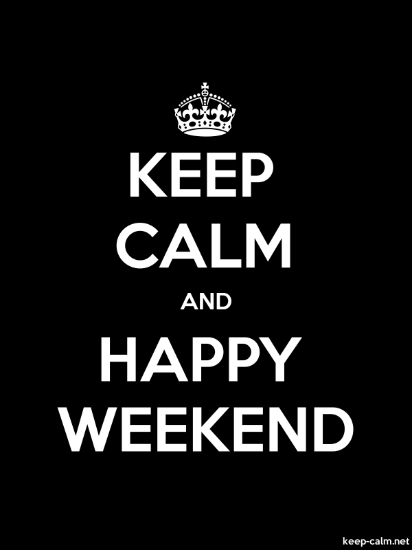 KEEP CALM AND HAPPY WEEKEND - white/black - Default (600x800)