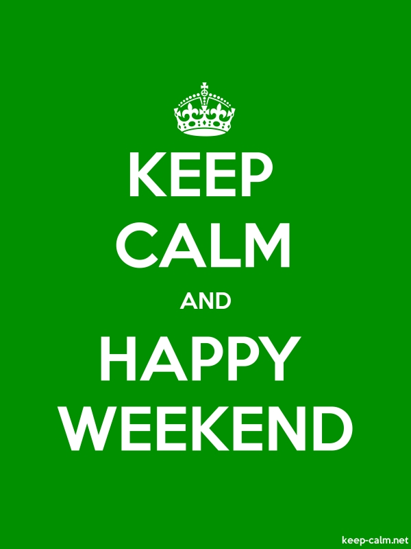 KEEP CALM AND HAPPY WEEKEND - white/green - Default (600x800)