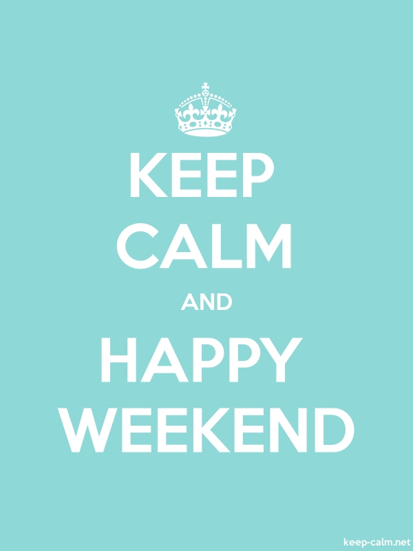KEEP CALM AND HAPPY WEEKEND - white/lightblue - Default (600x800)