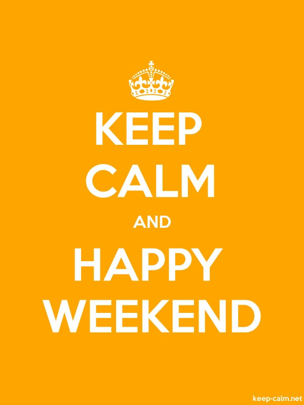 KEEP CALM AND HAPPY WEEKEND - white/orange - Default (600x800)