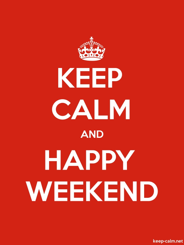 KEEP CALM AND HAPPY WEEKEND - white/red - Default (600x800)