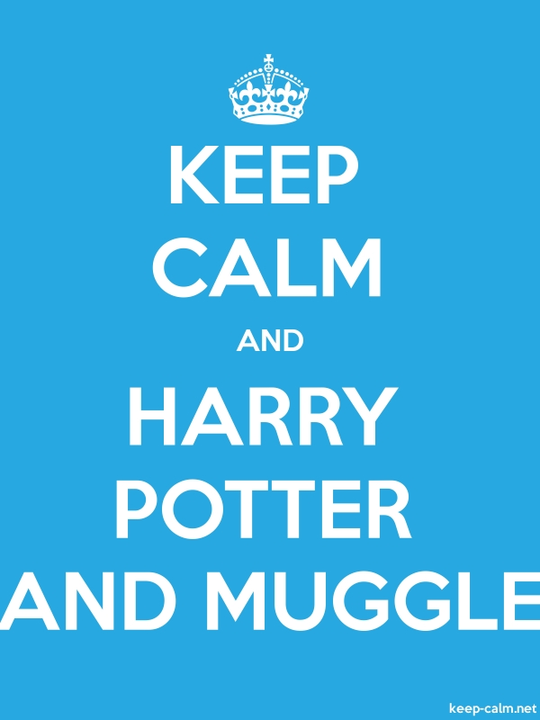 KEEP CALM AND HARRY POTTER AND MUGGLE - white/blue - Default (600x800)