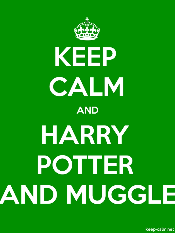 KEEP CALM AND HARRY POTTER AND MUGGLE - white/green - Default (600x800)