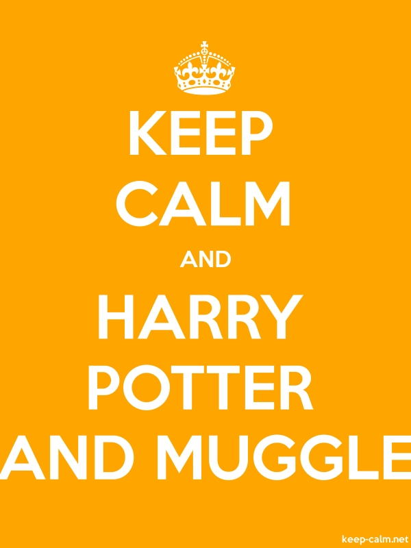 KEEP CALM AND HARRY POTTER AND MUGGLE - white/orange - Default (600x800)