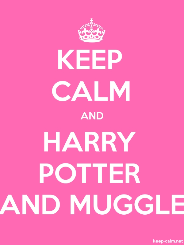 KEEP CALM AND HARRY POTTER AND MUGGLE - white/pink - Default (600x800)