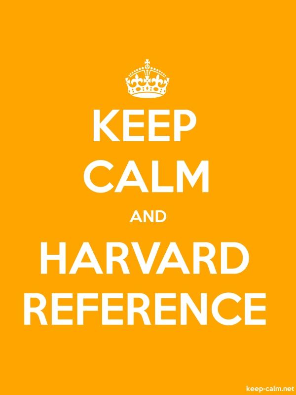 KEEP CALM AND HARVARD REFERENCE - white/orange - Default (600x800)