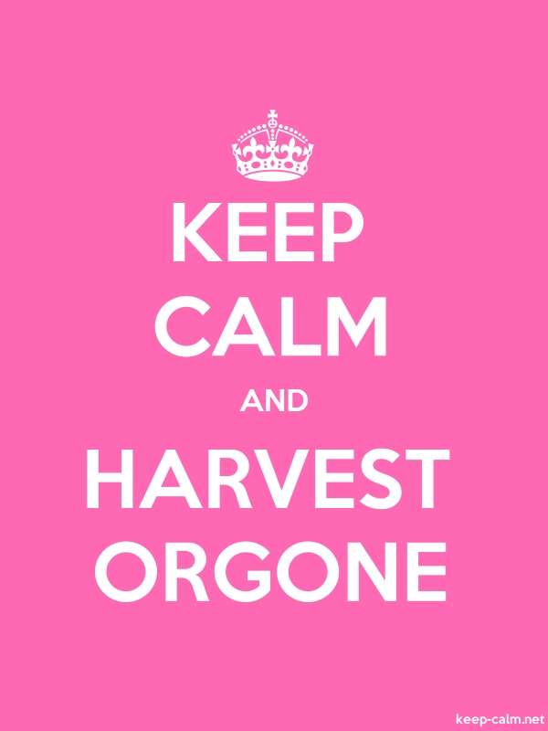 KEEP CALM AND HARVEST ORGONE - white/pink - Default (600x800)