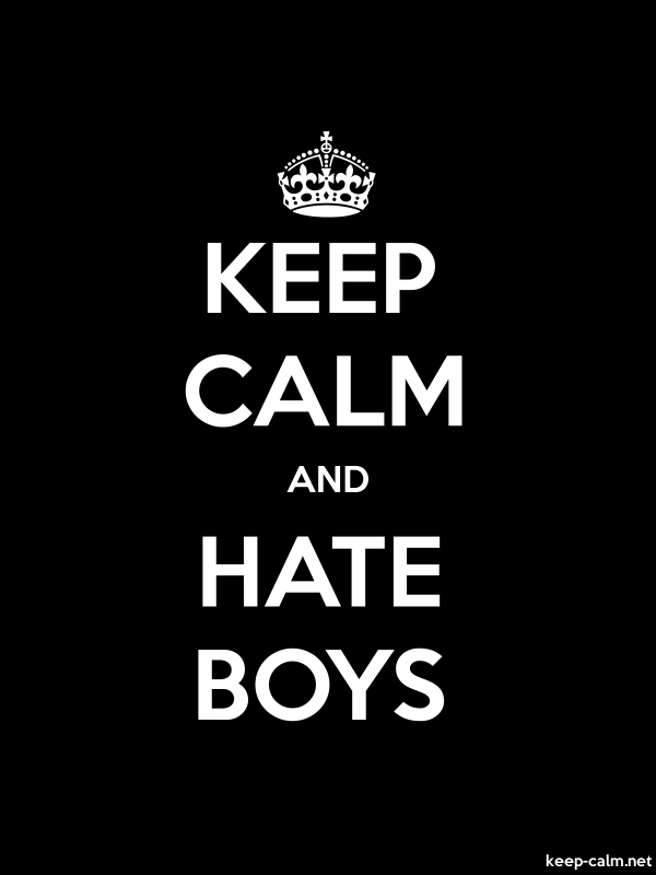 KEEP CALM AND HATE BOYS - white/black - Default (600x800)