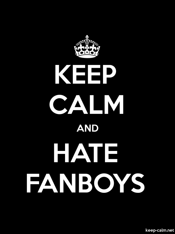 KEEP CALM AND HATE FANBOYS - white/black - Default (600x800)