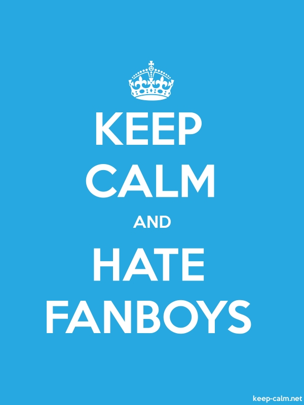 KEEP CALM AND HATE FANBOYS - white/blue - Default (600x800)