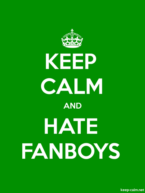 KEEP CALM AND HATE FANBOYS - white/green - Default (600x800)