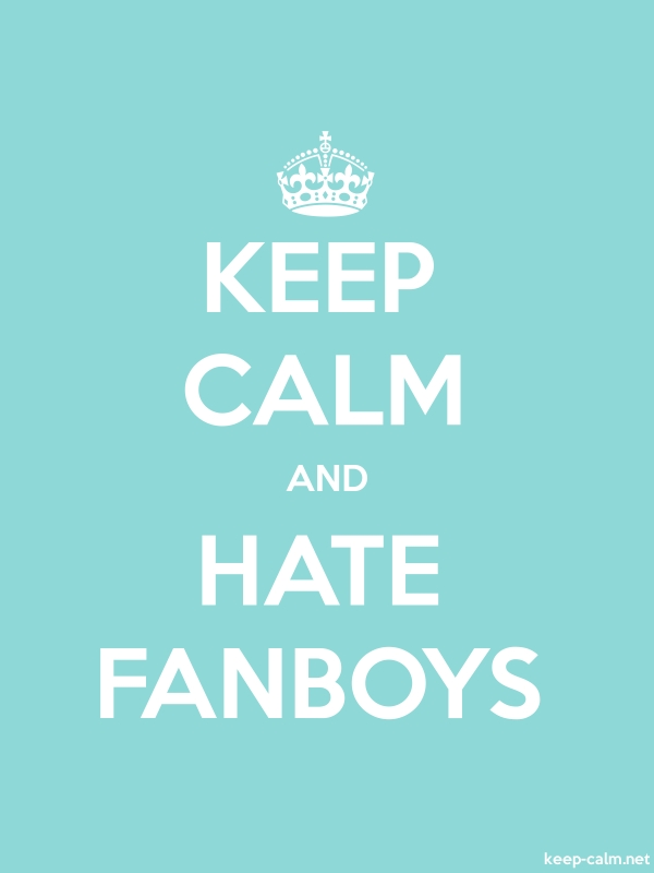 KEEP CALM AND HATE FANBOYS - white/lightblue - Default (600x800)